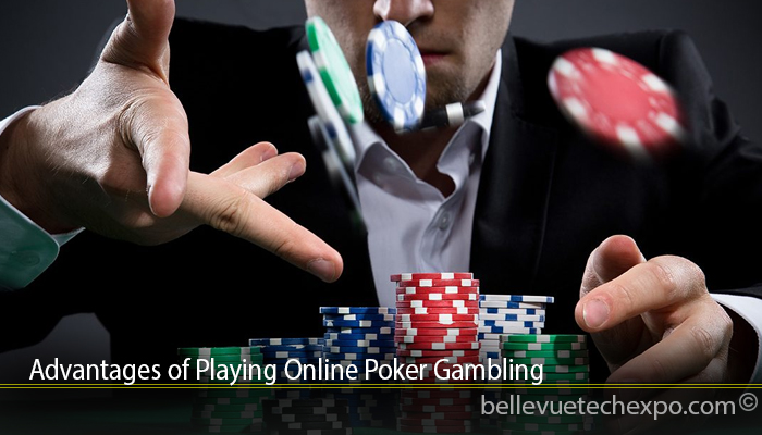 Advantages of Playing Online Poker Gambling